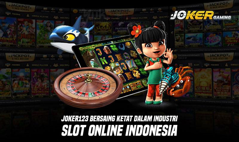Joker123 Bersaing ketat di Indonesia