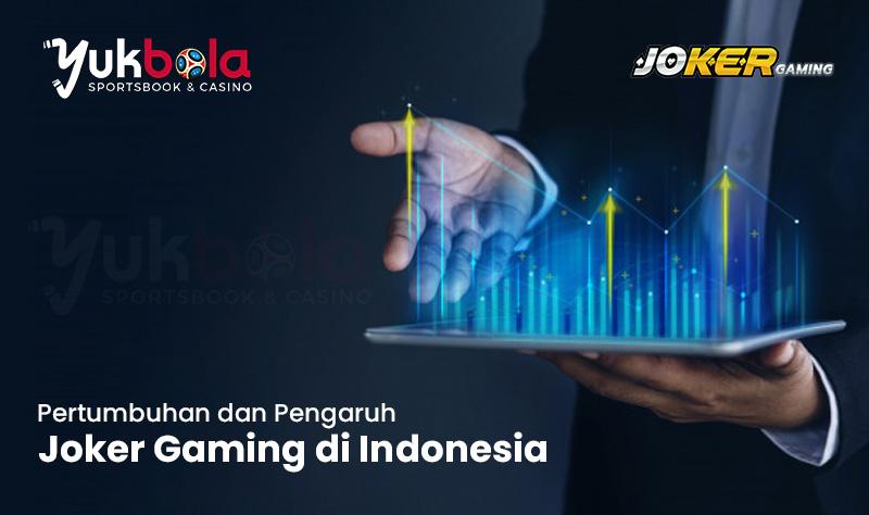 Pertumbuhan dan Pengaruh Joker Gaming